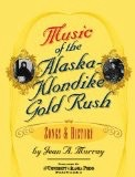 Music of the Alaska Klondike Gold Rush - Murray, Jean A.