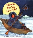 Mama Do You Love Me (hc) - Joosse, Barbara & Lavallee, B