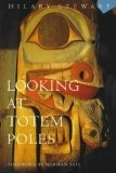 Looking at Totem Poles - Stewart, Hilary