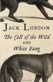 Jack London; Cal of the Wild/White Fang - London, Jack