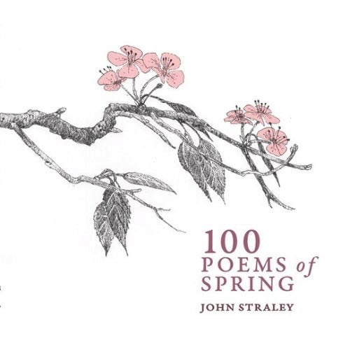 100 Poems of Spring - Straley, John