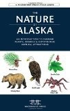 Nature of Alaska, the - Waterford Press Field Guide