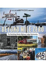 Beyond Mile Zero; the Vanishing Alaska Highway Lodge Community - Contard, Lily