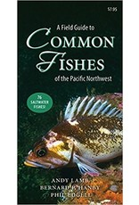 Common Fishes of the Pacific Northwest, a Field Guide to