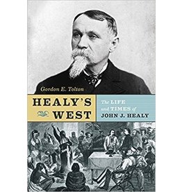Healy's West - John J. Healy's journey all the way to Dyea, Alaska