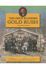 Great Klondike Gold Rush - Pierre Berton