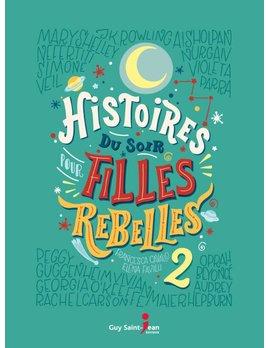 Éditions Guy Saint-Jean Histoire du Soir Pour Filles Rebelles - Tome 2