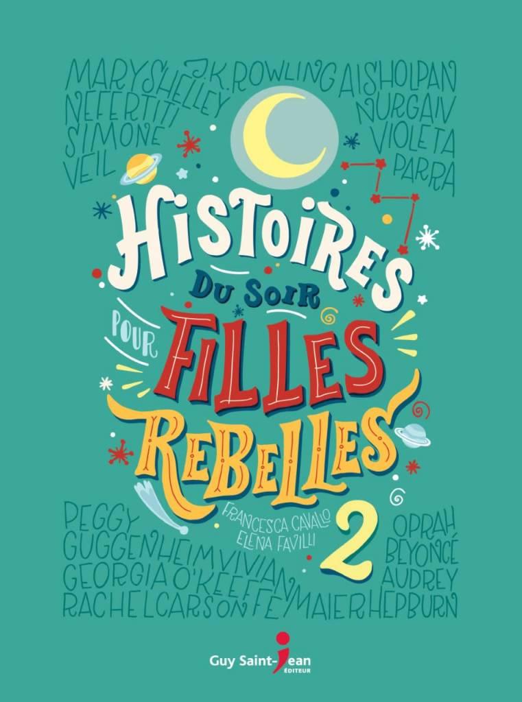 Éditions Guy Saint-Jean Histoire du Soir Pour Filles Rebelles - Volume 2