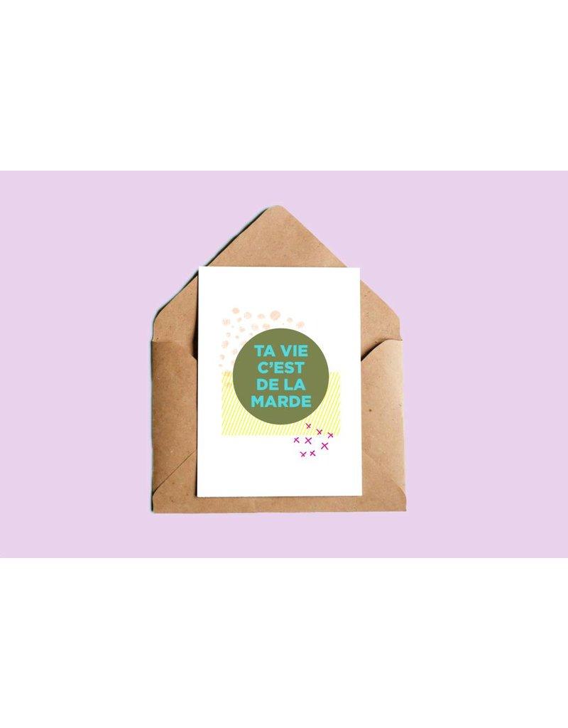 Oui Manon Greeting Card Ta Vie C'est de la Marde