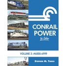 Morning Sun Books 1657 Conrail Power in Color Vol.3: #6000-6999