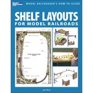 Kalmbach Books 12419 Shelf Layouts for Model Railroading