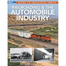 Kalmbach Books 120503 Railroading & The Automobile Industry