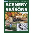 Kalmbach Books 12455 Scenery By The Seasons