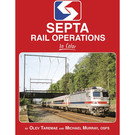Morning Sun Books 1684 SEPTA Rail Operations in Color