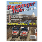White River Productions Passenger Train Journal, 2020-2 Issue 283