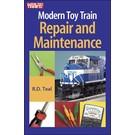 Kalmbach Books 108327 Modern Toy Train Repair & Maint.
