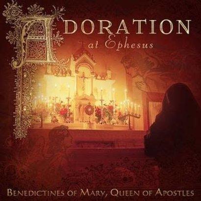 Adoration at Ephesus CD Benedictines of Mary