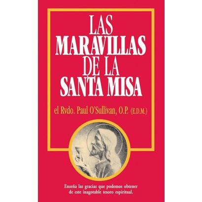 Las Maravillas de la Santa Misa by Paul O'Sullivan, OP