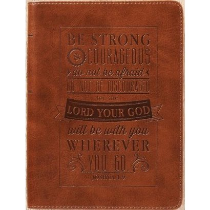 Be Strong and Couragous Brown Journal