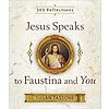 Jesus Speaks to Faustina & You