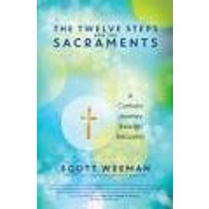 12 STEPS & THE SACRAMENTS