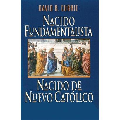 Nacido Fundamentalista, Nacido De Nuevo Catolico