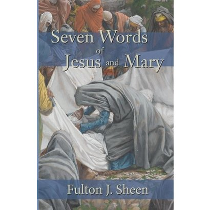 Seven Words Of Jesus & Mary