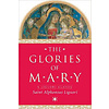 The Glories of Mary - A Liguori Classic