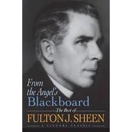 From the Angel's Blackboard - Fulton Sheen