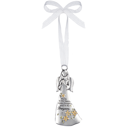 Angel Ornament- You're in my heart, in my thoughts, and in my prayers.