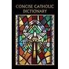 Concise Catholic Dictionary- Prayer Book