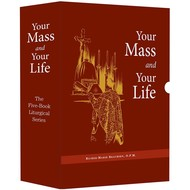 Your Mass and Your Life  (The Five-Book Liturgical Series), By Richer-Marie Beaubien, O.F.M.