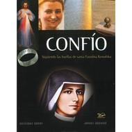 Confío: Siguiendo las huellas de Santa Faustina