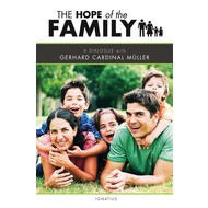 The Hope of the Family: A Dialogue with Gerhard Cardinal Müller