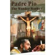 Padre Pio:The Wonder Worker