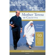 Mother Teresa of Calcutta A Personal Portrait: 50 Inspiring Stories Never Before Told