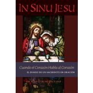 In Sinu Jesu (Spanish): Cuando el Corazón Habla al Corazón—El Diario de un Sacerdote en Oración