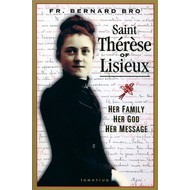 Saint Therese of Lisieux: Her Family, Her God, Her Message