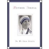 Mother Teresa , In My Own Words