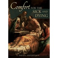 Comfort for the Sick and Dying by David L. Greenstock