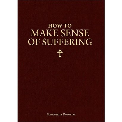 How to Make Sense of Suffering