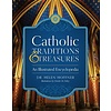 Catholic Traditions and Treasures An Illustrated Encyclopedia