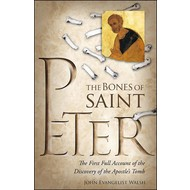 The Bones of St. Peter The First Full Account of the Discovery of the Apostle's Tomb