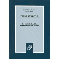 Fides Et Ratio (Faith and Reason on Relationship between Faith and Reason) Encyclical Letter of John Paul II