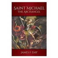 Saint Michael the Archangel by Fr. James F. Day