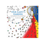 Our Lady's Garden: Coloring Book For Prayer & Meditation  by Guerra Veruschka