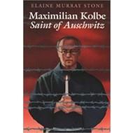 Maximilian Kolbe Saint of Auschwitz