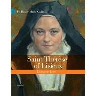 Saint Thérèse of Lisieux: Living on Love