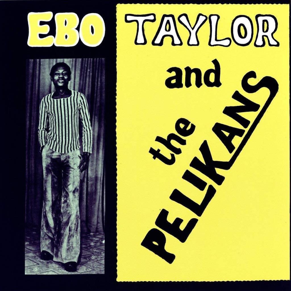 Ebo Taylor - Ebo Taylor & The Pelikans