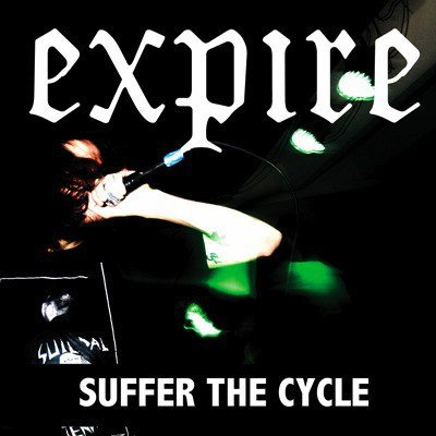 Expire - Suffer The Cycle